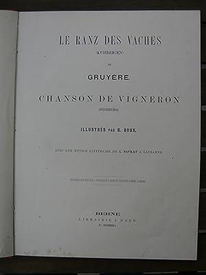 Le Ranz des Vaches (Kuhreigen) de Gruyère. Chanson de Vigneron (Winzerlied). Armaillis et ...