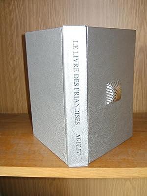 Le Livre des Friandises.: ROULET Auguste J.