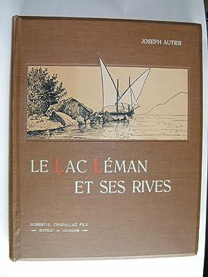 Le Lac Léman et ses Rives.: AUTIER Joseph.