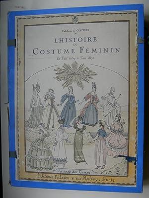 L'Histoire du Costume féminin français. De l'an 1037 à l'an ...