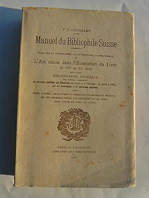 Manuel du Bibliophile suisse. Essai sur la typographie, la littérature, la bibliophilie et l...