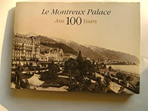 Le Montreux Palace. Ans 100 Years.