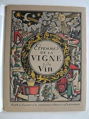 Etrennes de la Vigne et du Vin. Almanach pour l'an de grâce 1942. La grande année...
