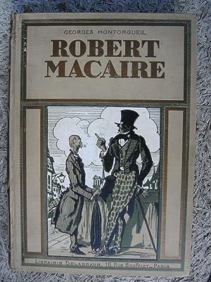 La Vie extraordinaire de Robert Macaire.: MONTORGUEIL Georges.