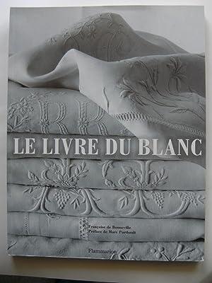 Le Livre du Blanc. Préface de Marc Porthault.: BONNEVILLE Françoise de.