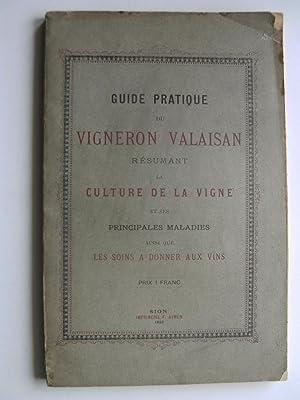 Guide pratique du Vigneron valaisan résumant la culture de la vigne et ses principales ...