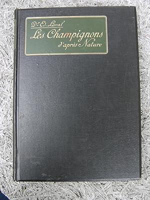 Les Champignons d'après Nature. Moeurs, descriptions, usages.: LAVAL Ed.