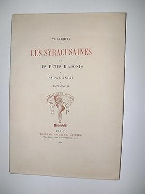 Les Syracusiennes ou les fêtes d'Adonis. Texte grec avec une traduction nouvelle et un ...