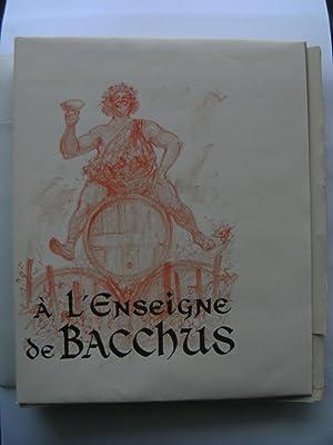 A l'Enseigne de Bacchus. Variation sur les ordres bachiques de l'ancienne et de la ...