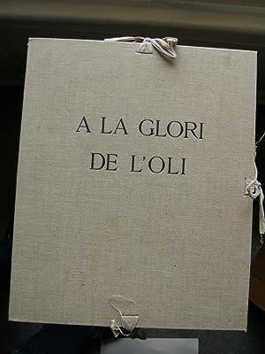 A la Gloire de l'Huile. A la Glori de l'Oli. Texte français et texte proven&ccedil...