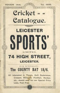 Cricket Catalogue 1914 (leicester Sports' Ltd) Catalogue showing all cricket stock held by Leicester Sports' Ltd, 74 High Street, Leicester. Includes all cricket equipment. 22 x 14cm. 32 pp. Illust