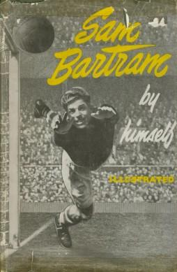 Sam Bartram: His Autobiography: Sam Bartram