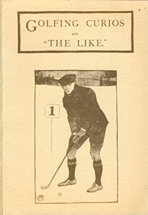 "GOLFING CURIOS AND ""THE LIKE"": Harry B. WOOD"