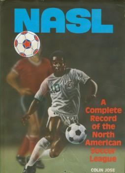 Nasl -a Complete Record Of The North American Soccer League: Colin Jose
