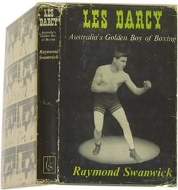 Les Darcy: Australia's Golden Boy Of Boxing: Raymond Swanwick