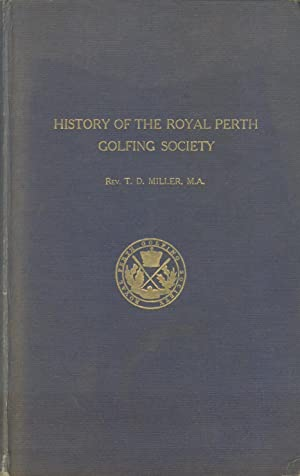 THE HISTORY OF THE ROYAL PERTH GOLFING: Rev. T.D. MILLER