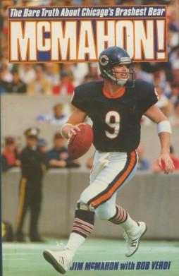 Mcmahon! The Bare Truth About Chicago's Brashest: Jim Mcmahon With