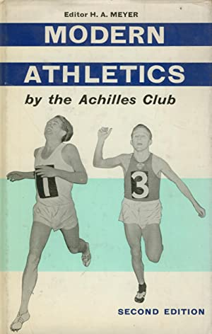 Modern Athletics - By The Achilles Club: H.a. Meyer (ed.)