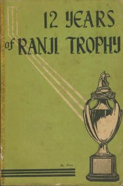 Twelve Years Of The Ranji Trophy 1934-1945: S.k. Gurunathan