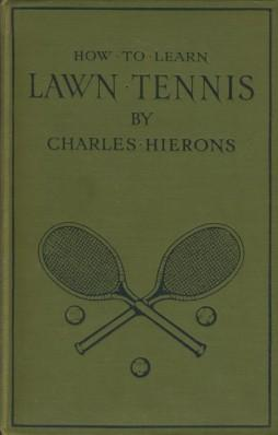 Lawn Tennis: How To Learn, A Simple: Charles Hierons