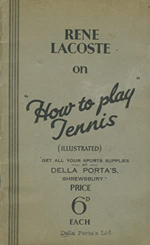 HOW TO PLAY TENNIS: Rene LACOSTE