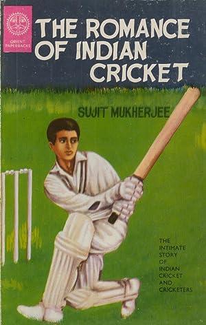 THE ROMANCE OF INDIAN CRICKET: Sujit MUKHERJEE