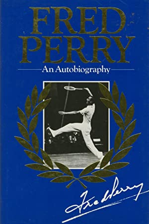 FRED PERRY: AN AUTOBIOGRAPHY: Fred PERRY