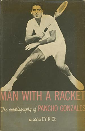 MAN WITH A RACKET; THE AUTOBIOGRAPHY OF: Pancho GONZALES &