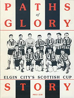 PATHS OF GLORY - ELGIN CITY'S SCOTTISH: Ron GRANT and