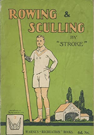 """ROWING AND SCULLING - WITH CHAPTERS ON: Stroke"""""""