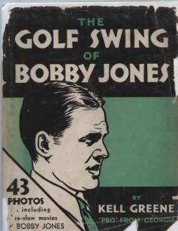 The Golf Swing Of Bobby Jones: Kell Greene