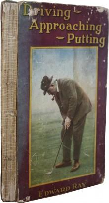 Driving, Approaching, Putting: Edward Ray