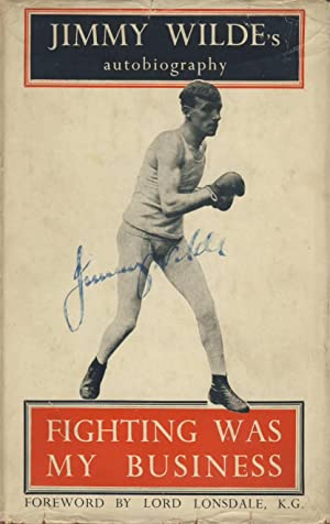 Fighting Was My Business: Jimmy Wilde