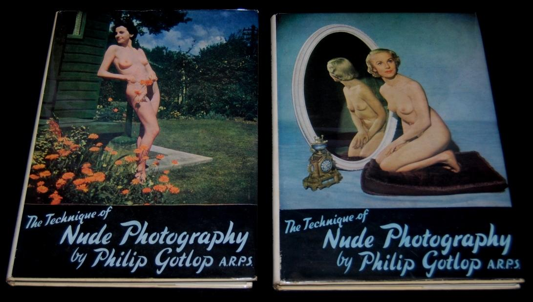The Technique of Nude Photography : Volumes I and II Gotlop, Philip Very Good Hardcover