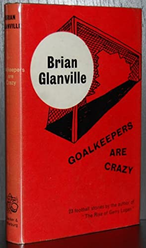 Goalkeepers are Crazy : A Collection of Football Stories