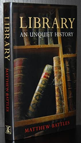 Library : An Unquiet History