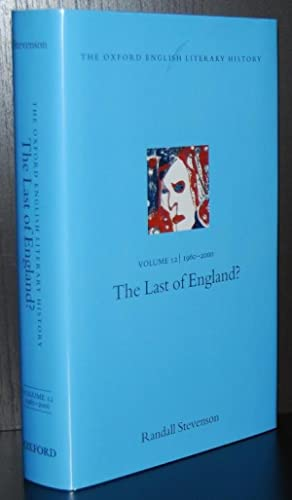 The Last of England? : (The Oxford English Literary History; volume 12. 1960-2000)