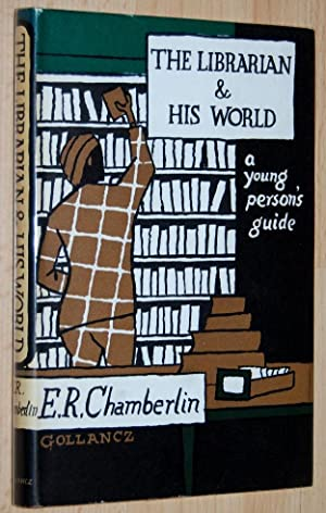 The Librarian and His World (A Young Person's Guide)