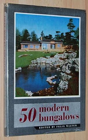 50 Modern Bungalows: Walter, Felix (editor)