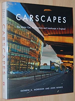 Carscapes : the motor car, architecture and landscape in England