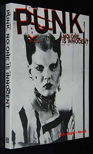 Punk : No One is Innocent : Art, Style, Revolt