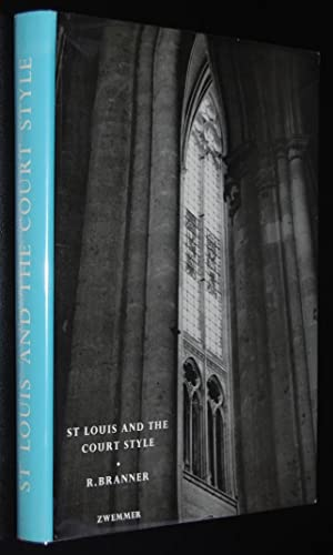 St Louis and the Court Style in Gothic Architecture (Studies in Architecture ; v. 7)