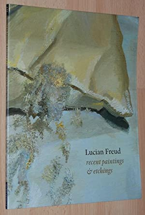 Lucian Freud : Recent Paintings and Etchings: Lucian Freud