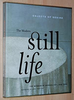 Objects of Desire : The Modern Still Life