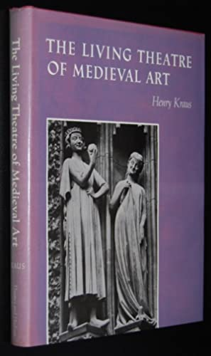 The Living Theatre of Medieval Art