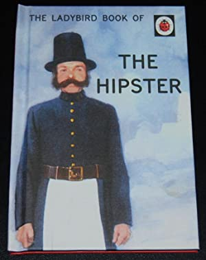 The Ladybird Book of The Hipster (Ladybird Books for Grown-ups)