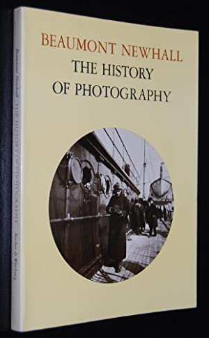 History of Photography : From 1839 to: Newhall, Beaumont