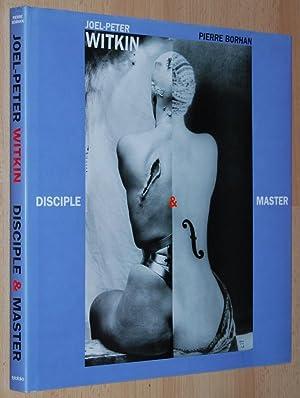 Disciple & Master: Witkin, Joel-Peter