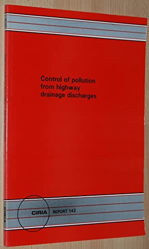 Control of Pollution from Highway Drainage Discharges (CIRIA Report ; 142)