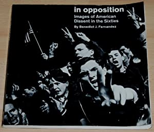 In Opposition : Images of American Dissent in the Sixties
